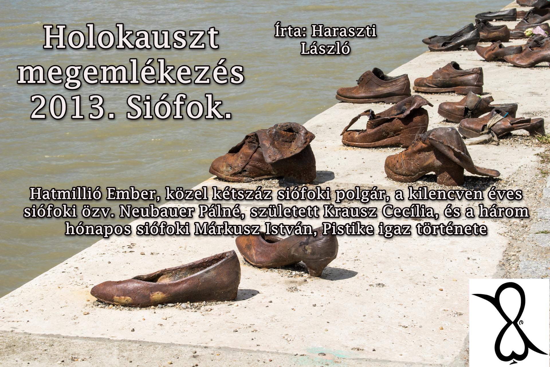 Holokauszt megemlékezés 2013. Siófok. (Írta: Haraszti László)