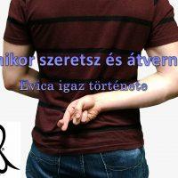 Amikor szeretsz és átvernek (Evica igaz története)