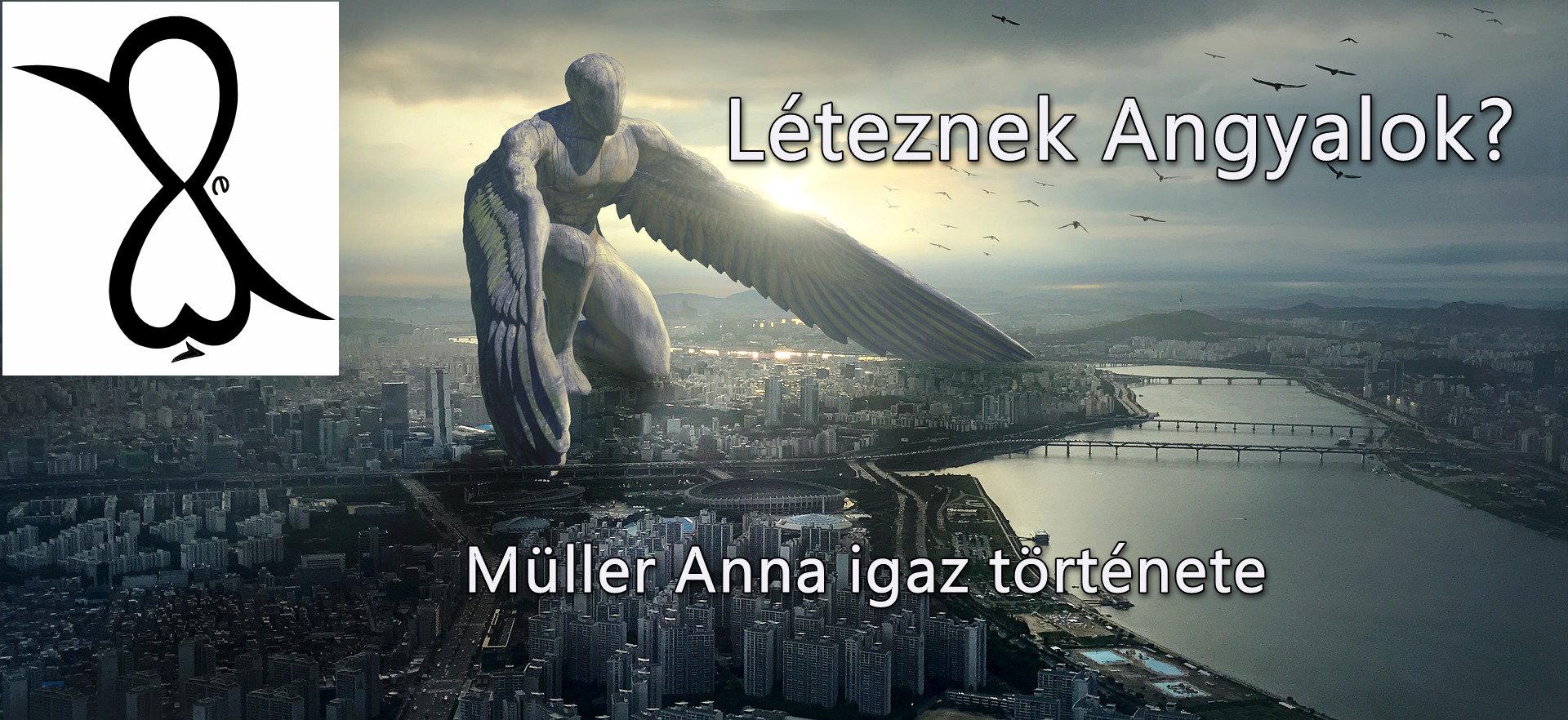 Léteznek Angyalok? (Müller Anna igaz története)