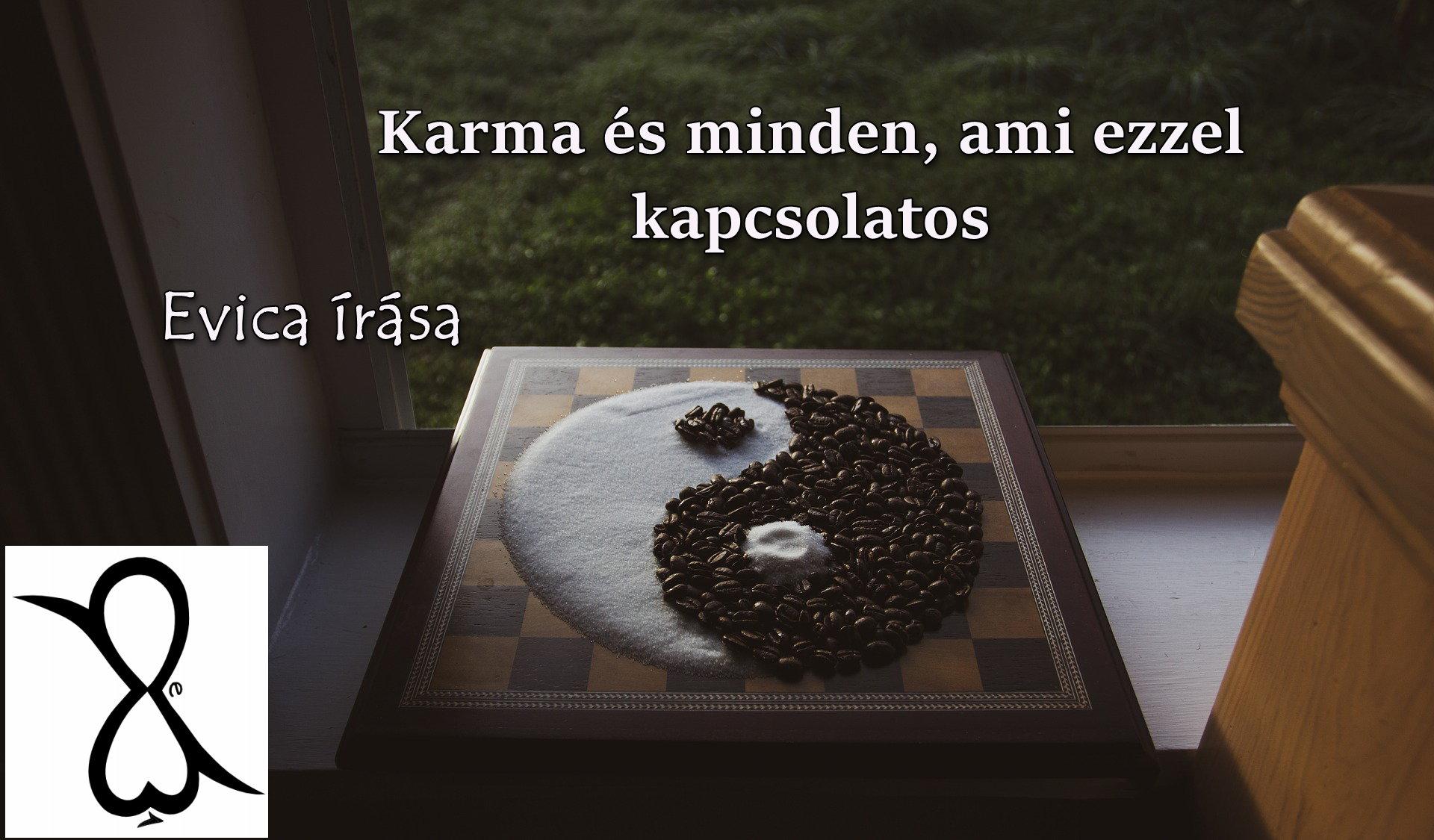 Karma és minden, ami ezzel kapcsolatos (Evica írása)