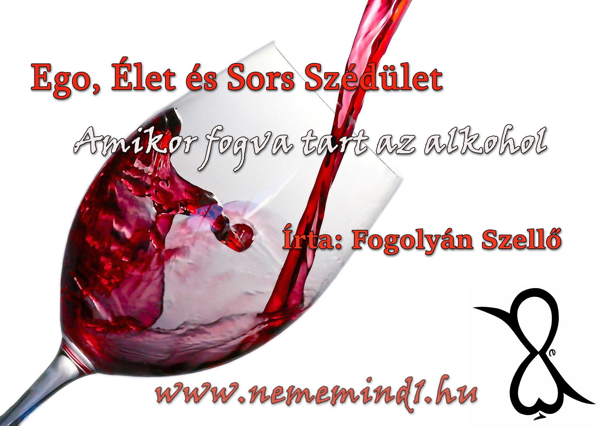 Ego, Élet és Sors Szédület Amikor fogva tart az alkohol