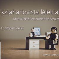 A sztahanovista lélektana – Munkáink és az emberi kapcsolataink