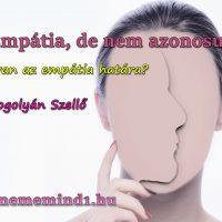 Empátia, de nem azonosulás