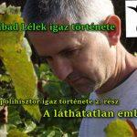 Egy polihisztor igaz története 2. rész; A láthatatlan ember – Szabad Lélek igaz története