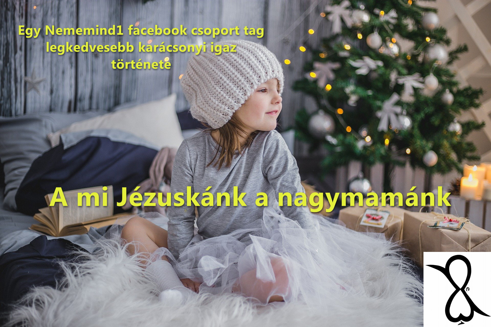 A mi Jézuskánk a nagymamánk (Egy Nememind1 facebook csoport tag legkedvesebb karácsonyi igaz története)