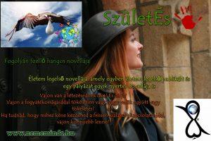 Hangos Fogolyán Szellő (Harangi Emese) írások 3, SzületÉs (novella)