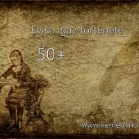 50+ (Evica igaz története)