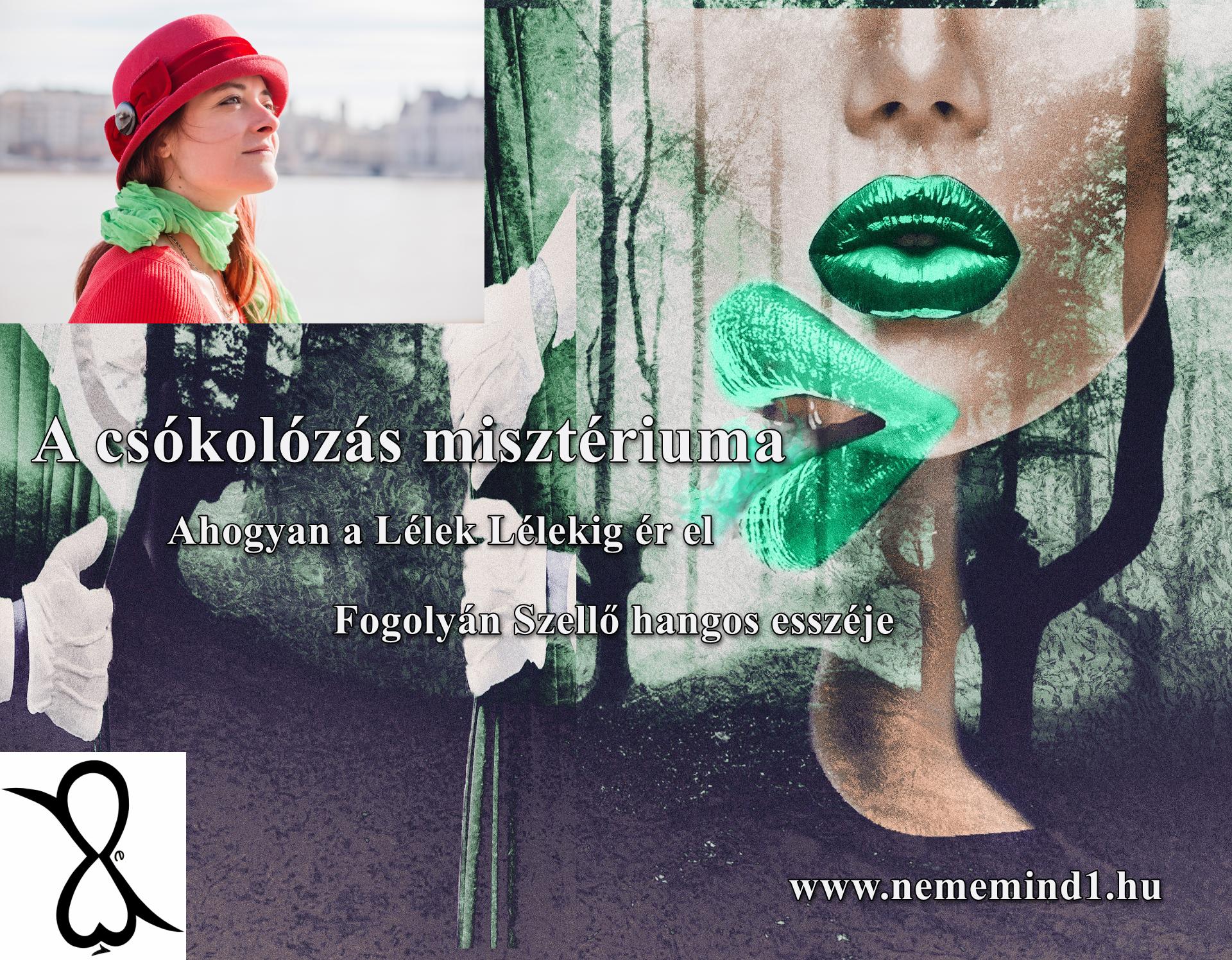 Hangos Fogolyán Szellő (Harangi Emese) írások 14, A csókolózás misztériuma; Ahogyan a Lélek Lélekig ér el (Esszé)