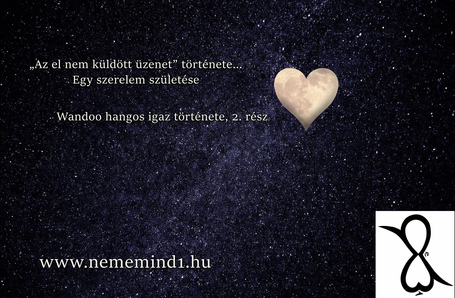 """Wandoo: """"Az el nem küldött üzenet"""" története… Egy szerelem születése (2. rész – Hangos igaz történet)"""