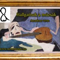 Hallgatnak a múzsák (Amadeus verse)