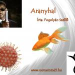 Aranyhal (Írta: Fogolyán Szellő)