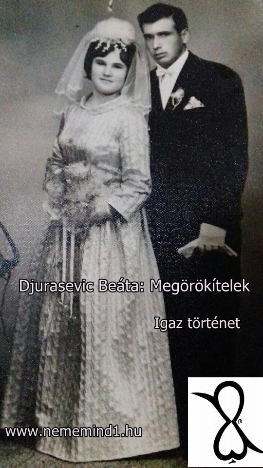 Megörökítelek (Djurasevic Beáta igaz története)