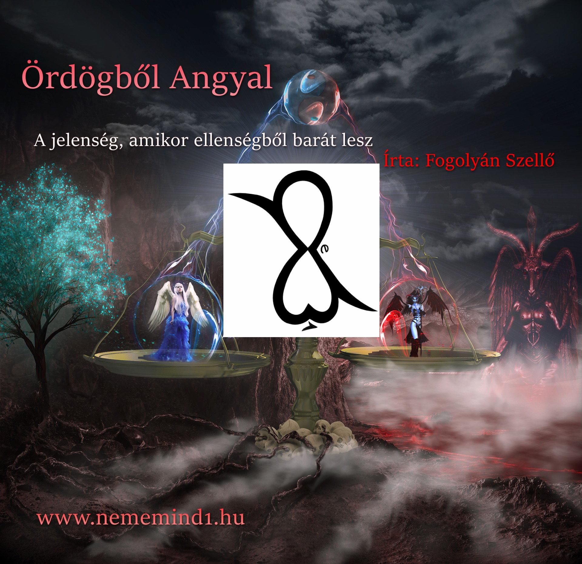 Ördögből Angyal (Írta: Fogolyán Szellő)