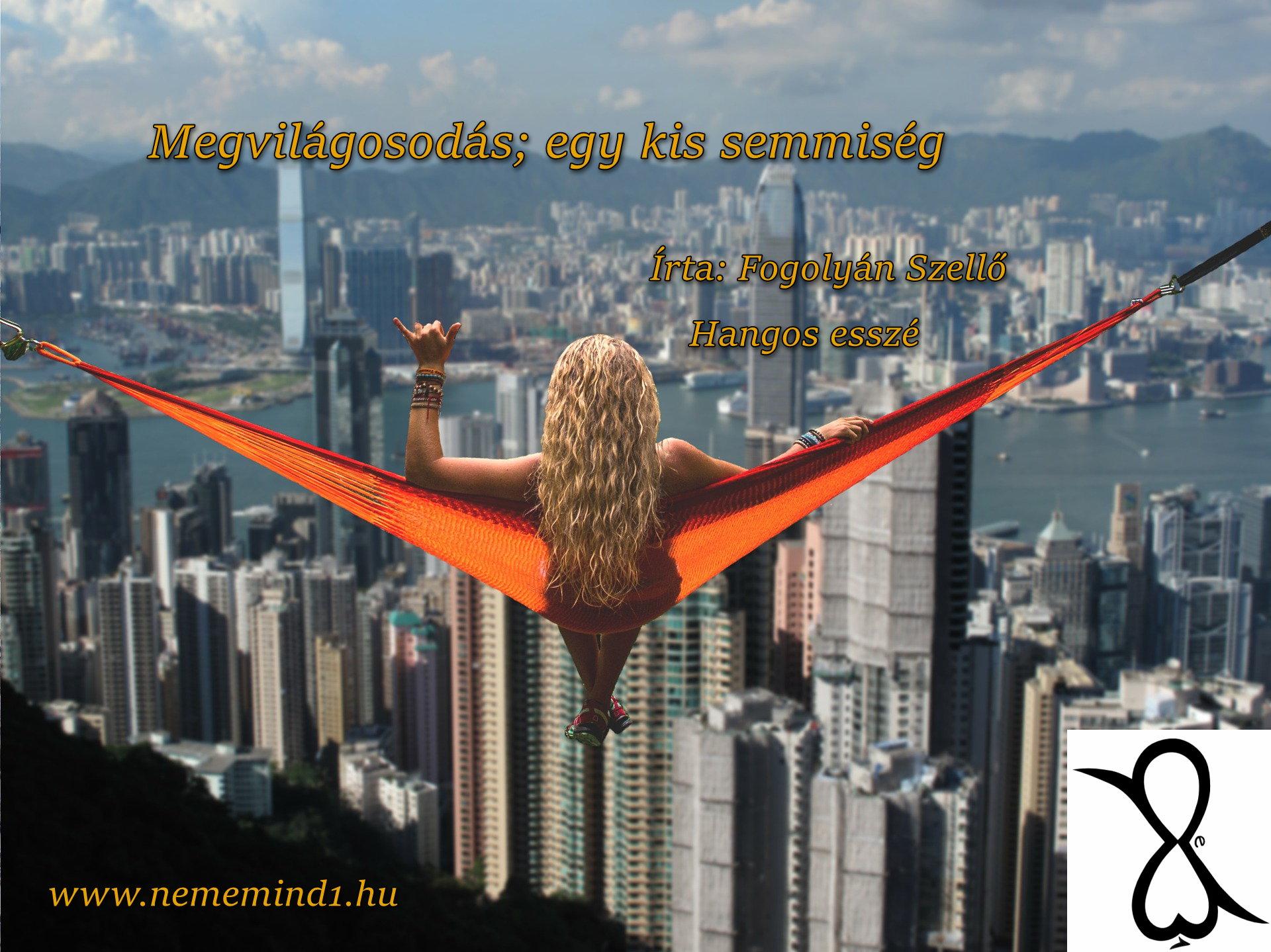 Hangos Fogolyán Szellő (Harangi Emese) írások 51, Megvilágosodás; egy kis semmiség (Esszé)