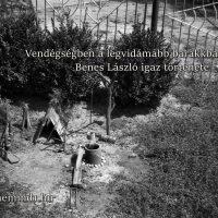 Vendégségben a legvidámabb barakkban 5. rész (Benes László igaz története)